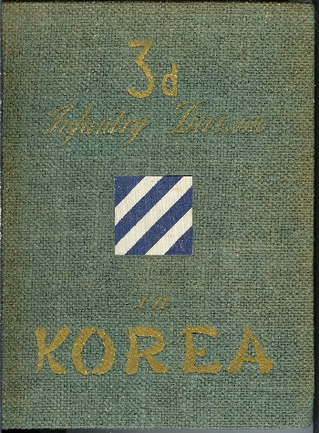 3d Infantry Division in Korea. Max W. Dolcater, ed.