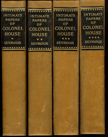 The Intimate Papers of Colonel House, Arranged as a Narrative by Charles Seymour. Edward Mandell House, , Charles Seymour.