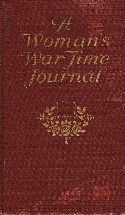 A Woman's Wartime Journal: An Account of the Passage Over a Georgia Plantation of Sherman's Army on the March to the Sea. Dolly Lunt Burge, , Julian Street.