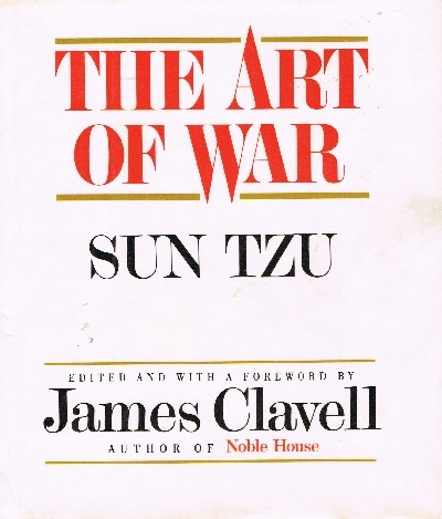The Art of War. Sun Tzu, James Clavell.