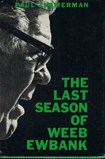 The Last Season of Weeb Ewbank. Paul Lionel Zimmerman.
