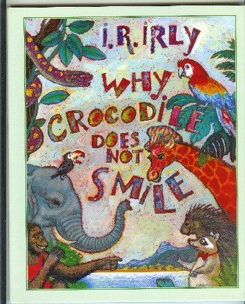 Why Crocodile Does Not Smile. I. R. Irly.