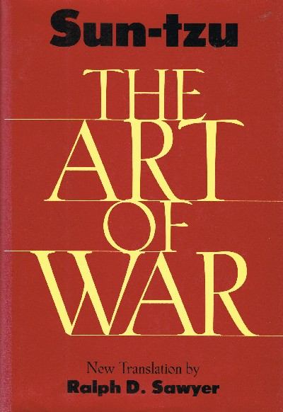 The Art of War. trans. by Ralph D. Sawyer Sun Tzu.