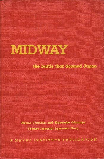 Midway: The Battle that Doomed Japan. The Japanese Navy's Story. Mitsuo Fuchida, , Roger Pineau.