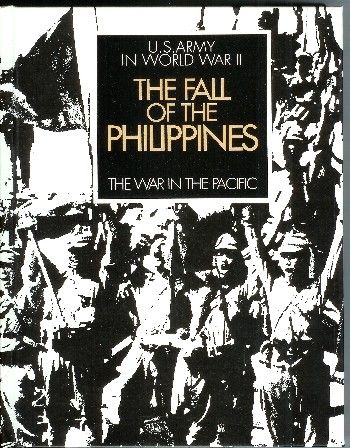United States Army in World War II: The War in the Pacific. The Fall of the Philippines. Louis Morton.