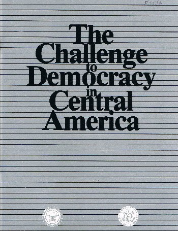 The Challenge to Democracy in Central America. U S. Department of State, U S. Department of Defense.
