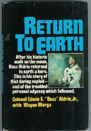 "Return to Earth. Edwin E. ""Buzz Aldrin, "" Jr., Wayne Warga"