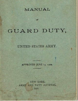 Manual of Guard Duty, United States Army, approved June 14, 1902. U S. War Department.