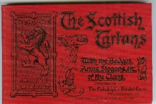 The Scottish Tartans, with Historical Sketches of the Clans and Families of Scotland. The Badges, Arms, Slogans, of the Clans