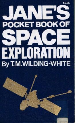 Jane's Pocket Book of Space Exploration. T. M. Wilding-White.