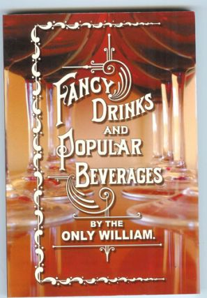 Fancy Drinks and Popular Beverages, by the Only William