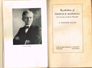 Recollections of Thomas R. Marshall, Vice-President and Hoosier Philosopher: A Hoosier Salad. Thomas Riley Marshall.