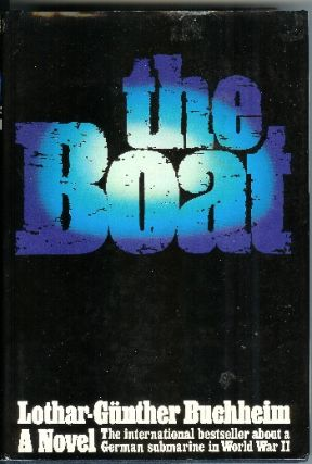 The Boat. Lothar-Gunther Buchheim, trans. by Denver, Helen Lindley.