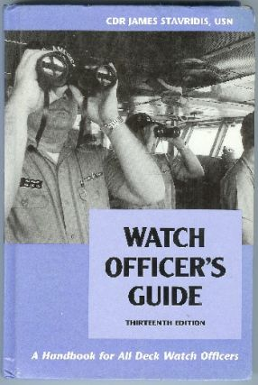 Watch Officer's Guide; A Handbook for All Deck Watch Officers. James Stavridis.