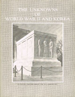 The Unknowns of World War II and Korea: DA PAM 870-1/NAVPERS 15930/AF Pam 143-1-2/NAVMC 2510